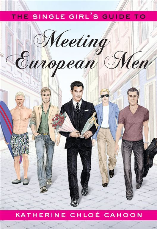 The Single Girl's Guide to Meeting European Men